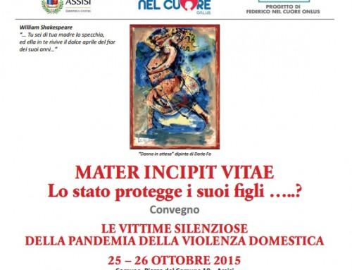 MATER INCIPIT VITAE  Lo stato protegge i suoi figli …..?
